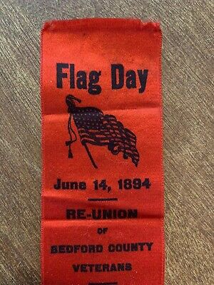 Vintage 1894 Flag Day Ribbon Veterans Everett PA Pennsylvania USA WOW
