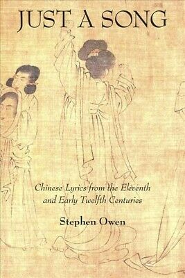 Just a Song : Chinese Lyrics from the Eleventh and Early Twelfth Centuries, H...