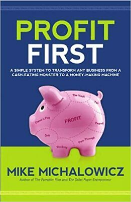 Profit First A Simple System to Transform Your Business from a Cash Hardback b1