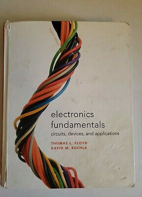 Electronics Fundamentals : Circuits, Devices and Applications by Thomas L. Floyd