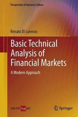 Basic Technical Analysis of Financial Markets : A Modern Approach, Hardcover ...