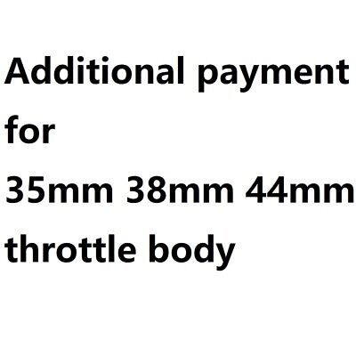 Additional payment for 35mm 38mm 44mm throttle body