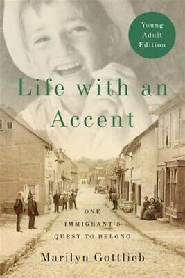 Life With an Accent : One Immigrant's Quest to Belong, Paperback by Gottlieb,...