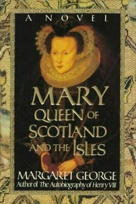 Mary Queen of Scotland and the Isles by Margaret George (1992, Hardcover)