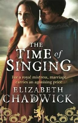 NEW The Time Of Singing By Elizabeth Chadwick Paperback Free Shipping