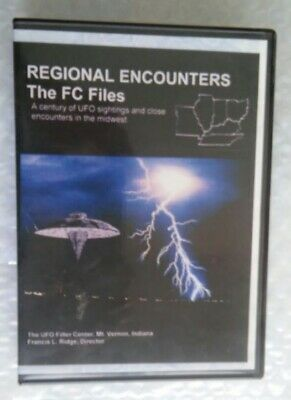 Regional Encounters: The FC Files - CENTURY OF UFO CLOSE ENCOUNTERS & SIGHTINGS