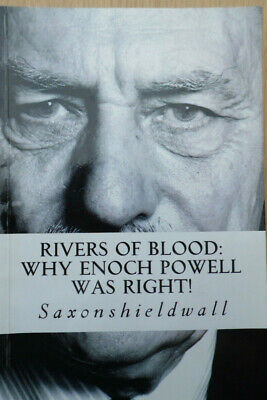 Rivers of Blood: Why Enoch Powell was right