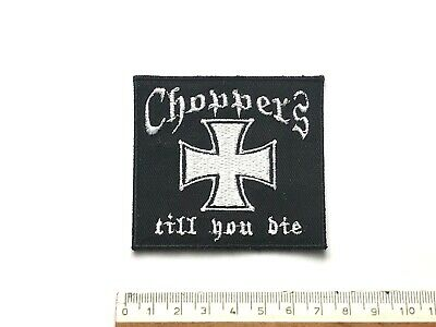 BIKER Aufnäher Patch - CHOPPERS 'TILL YOU DIE