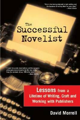 The Successful Novelist: A Lifetime of Lessons about Writing an - VERY GOOD
