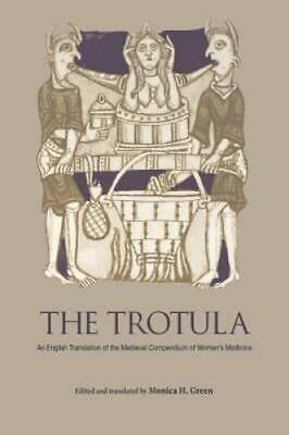 The Trotula: An English Translation of the Medieval Compendium of Women's - GOOD