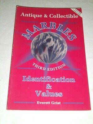 Antique and Collectible Marbles Third Edition by Everett Grist 1998
