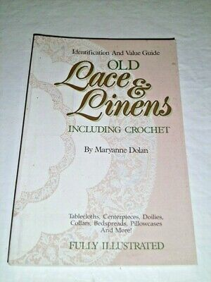 Old Lace and Linens Identification and Value Guide by Dolan, Maryanne softcover