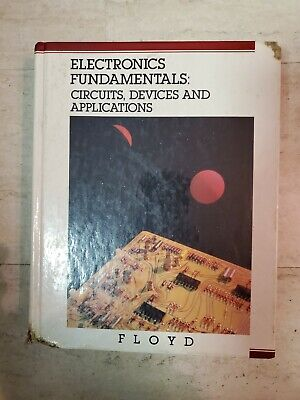 Electronics Fundamentals : Circuits, Devices and Applications by Floyd (1987,...
