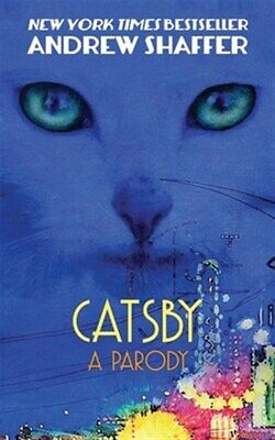 Catsby : A Parody, Paperback by Shaffer, Andrew, Brand New, Free shipping in ...