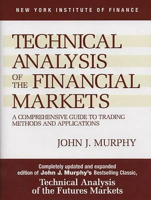 "Technical Analysis of the Financial Markets """" Hardcover """""" No JKT"