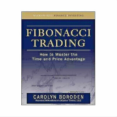 Fibonacci Trading : How to Master the Time and Price Advantage, Hardcover by ...