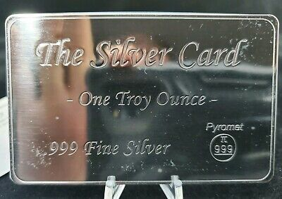 The Silver Card Pyromet 1Troy OZ..999 Fine Silver with COA And sleeve. Brand New