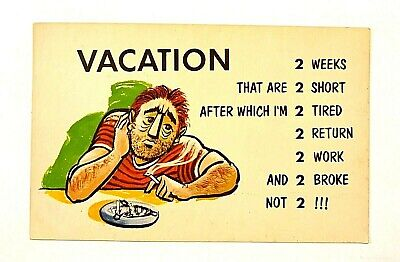 "VINTAGE Comic 1939-60's ""Vacation 2 Weeks That are 2 Short After Which I'm.."" PC"