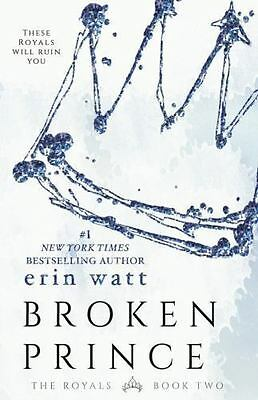 The Royals: Broken Prince 2 by Erin Watt (2016, Paperback)