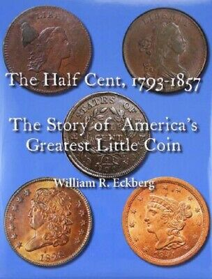 The Half Cent 1793-1857: The Story of America's Greatest Little Coin Guide Book