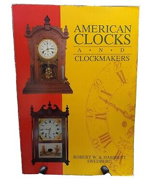 Book - American Clocks and Clockmakers by the Swedbergs Vintage