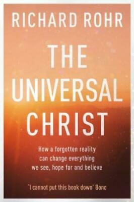 The Universal Christ How a Forgotten Reality Can Change Everything We See,  5553