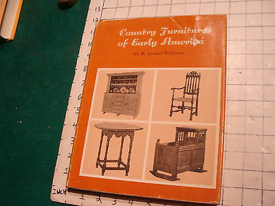 vintage book: COUNTRY FURNITURE of EARLY AMERICA h Lionel Williams w jacket
