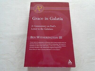 Grace in Galatia.  Ben Witherington III. Published 2004. Full title below