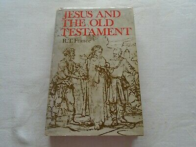 Jesus And The Old Testament. R.T. France.  Published in 1971