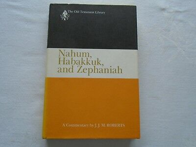 Nahum, Habakkuk, and Zephaniah. A Commentary by J.J.M. Roberts. Published 1991