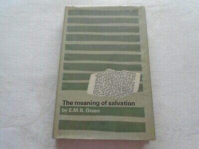 The Meaning of Salvation. E.M.B. Green.  Published in 1965