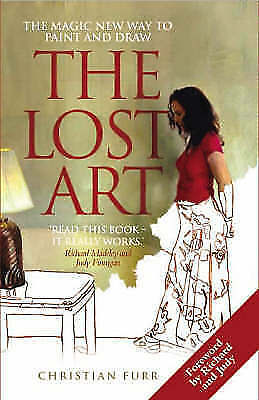 The Lost Art: The Magic New Way to Paint and Draw by Christian Furr...