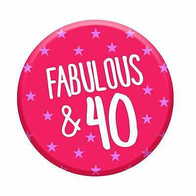 Fabulous 40 Today 40th Birthday Badge 76mm Pin Button Funny Novelty Gift Idea...