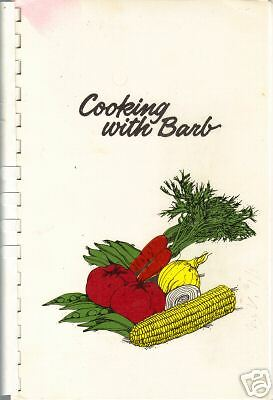 * Madison Wi 1978 Cooking With Barb Cook Book * Blaney Farms * Lucille Gundlach