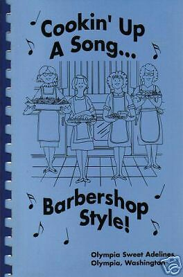 *OLYMPIA WA 1998 COOKING UP A SONG BARBERSHOP STYLE COOK BOOK *SWEET ADELINES