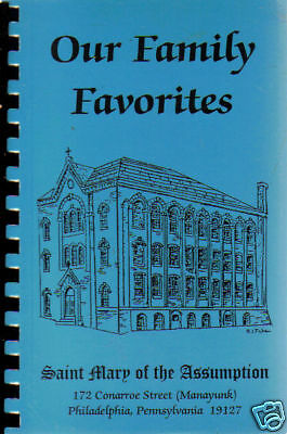 *PHILADELPHIA PA 1993 *OUR FAMILY FAVORITES COOK BOOK *ST MARY CATHOLIC CHURCH