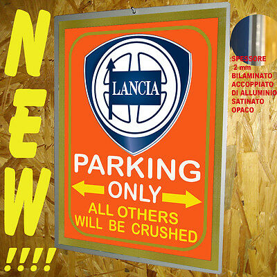 Lancia  Parking Only-  Targa Metallo -  Riprod. D'epoca