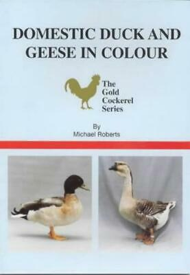 Domestic Duck and Geese in Colour by Michael Roberts NEW BOOK GCBJ