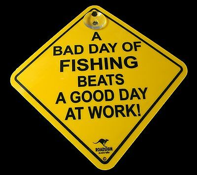 Australian Made Souvenir Roadsign Car Window Suction Siwing Sign Bad Day Fishing