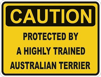 1x CAUTION PROTECTED BY AUSTRALIAN TERRIER WARNING FUNNY STICKER DOG PET DECAL