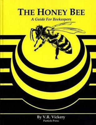 The Honey Bee A Guide for Beekeepers by V R Vickery New Book Keeping Bees Hive