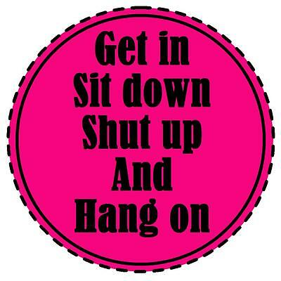 get in sit down shut up hang on Tax Disc /& Parking Permit Holder Magnetic white