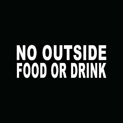 NO OUTSIDE FOOD OR DRINK Sticker Business Vinyl Decal Door Window Office Theater