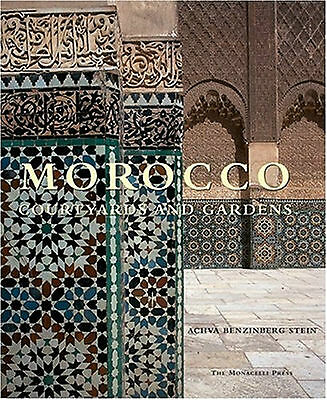 MOROCCO COURTYARDS and GARDENS            Hardcover      ISBN 9781580931946