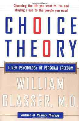 Choice Theory: A New Psychology of Personal Freedom - Paperback NEW Glasser, Wil