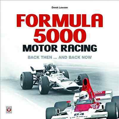 Formula 5000 Motor Racing: Back Then ... and Back Now - Hardcover NEW Lawson, De
