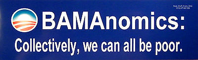 """""""OBAMAnomics: Collectively, we can all be poor.""""    VINYL BUMPER STICKER"""