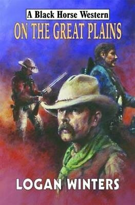 On the Great Plains by Logan Winters (Hardback, 2009)