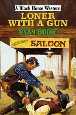 Loner with a Gun by Ryan Bodie (Hardback, 2010)