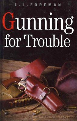 Gunning for Trouble by L. L. Foreman (Hardback, 2008)